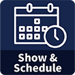 Show & Schedule
